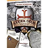 Codex deus sur les traces des secret de Dieu et des Dieuxpar Alexandre SCHOEDLER