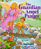 The Guardian Angel Prayer (Maggie Swanson Board Books)