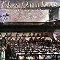 The Quakers: The History and Legacy of the Religious Society of Friends Audiobook by  Charles River Editors Narrated by Jim D. Johnston