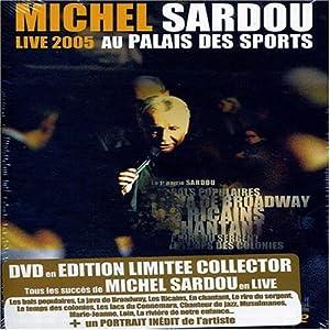 Sardou, Michel - Live 2005 au Palais des Sports [Édition Limitée]