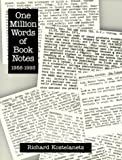 One Million Words of Book Notes, 1958-1993 (0878754512) by Kostelanetz, Richard