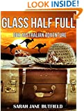 Glass Half Full: Our Australian Adventure (Sarah Jane's Travel Memoirs Series Book 1)