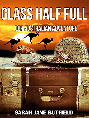 Glass Half Full: Our Australian Adventure by Sarah Jane Butfield ebook deal