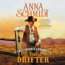 Last Chance Cowboys: The Drifter (       UNABRIDGED) by Anna Schmidt Narrated by Lesa Lockford