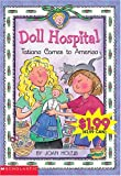 Tatiana Comes To America: An Ellis Island Story (Doll Hospital) (0439544130) by Holub, Joan
