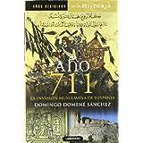 Año 711 La invasión musulmana de Hispania (Años Decisivos de la Historia) de Domené Sánchez, Domingo (2011) Tapa...