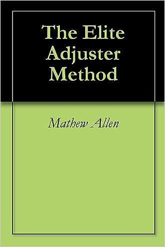 The Elite Adjuster Method