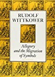 Allegory and the Migration of Symbols (Collected Essays of Rudolf Wittkower) (0500274703) by Wittkower, Rudolf