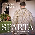 Sparta Audiobook by Roxana Robinson Narrated by Kirby Heyborne