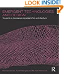 Emergent Technologies and Design: Tow...