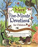 More Five Minute Devotions for Children: Celebrating God's World As A Family