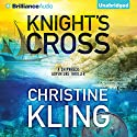Knight's Cross: The Shipwreck Adventures, Book 3 Audiobook by Christine Kling Narrated by Angela Dawe