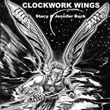 Clockwork Wings: The Chronicles of Icarus: Collected Edition, Parts 1-5 Audiobook by Stacy Buck, Jennifer Buck Narrated by Andy Manjuck