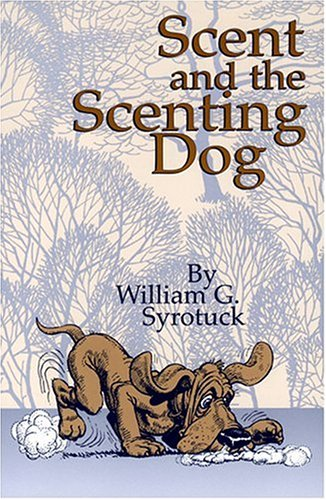 Scent and the Scenting Dog