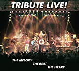Live: The Melody, The Beat, The Heart by Tribute (2013-08-03)