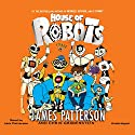 House of Robots Audiobook by James Patterson, Chris Grabenstein Narrated by Jack Patterson