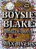 Boysie Blake: Problem Solver