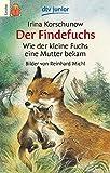 Der Findefuchs: Wie der kleine Fuchs eine Mutter bekam (dtv junior Lesebär)