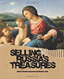 Selling Russia's Treasures: The Soviet Trade in Nationalized Art, 1917–1938