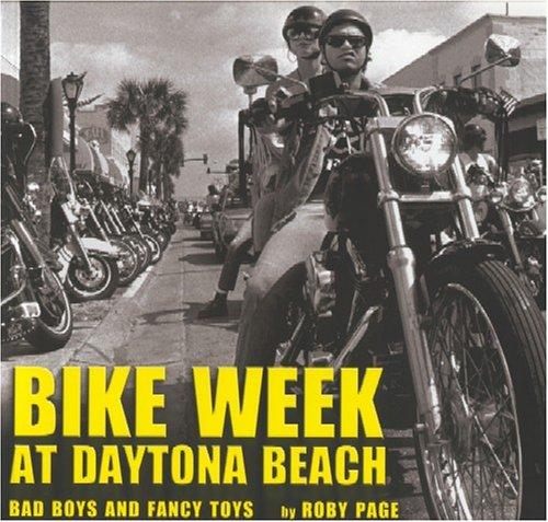 Bike Week at Daytona Beach: Bad Boys and Fancy Toys