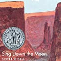 Sing Down the Moon (       UNABRIDGED) by Scott O'Dell Narrated by Jessica Almasy