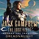 Dreadnaught: The Lost Fleet: Beyond the Frontier Hörbuch von Jack Campbell Gesprochen von: Christian Rummel, Jack Campbell