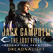 Dreadnaught: The Lost Fleet: Beyond the Frontier Audiobook by Jack Campbell Narrated by Christian Rummel, Jack Campbell