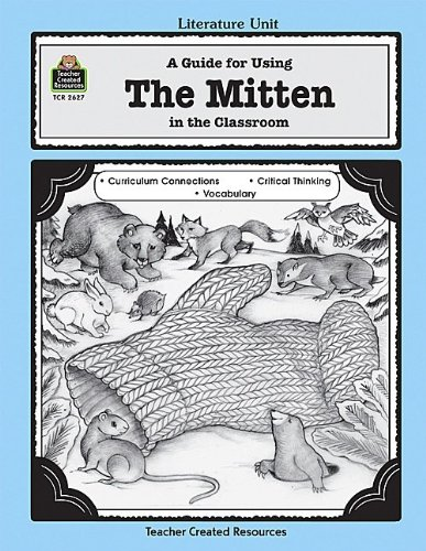 Teacher Created Resources 2627 A Guide for Using The Mitten in the Classroom
