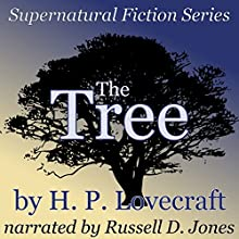 The Tree: Supernatural Fiction Series (       UNABRIDGED) by H. P. Lovecraft Narrated by Russell D Jones