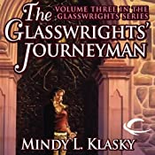 The Glasswrights' Journeyman: Glasswrights, Book 3 | Mindy L. Klasky