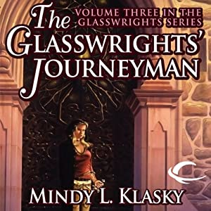 The Glasswrights' Journeyman: Glasswrights, Book 3 | [Mindy L. Klasky]