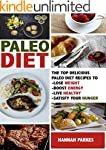 Paleo Diet: The Top 110 Delicious Pal...