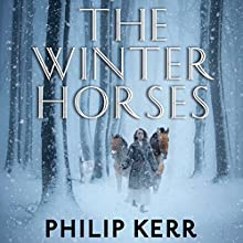 The Winter Horses (       UNABRIDGED) by Philip Kerr Narrated by James Langton