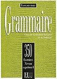 GRAMMAIRE. Cours de civilisation française de la Sorbonne, 350 exercices, niveau supérieur 1
