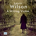 A Willing Victim Audiobook by Laura Wilson Narrated by Seán Barrett