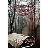 Twenty-Five Years Ago Today ~ Stacy Juba