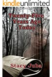 Twenty-Five Years Ago Today (Young Ladies of Mystery Book 1)