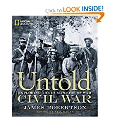 The Untold Civil War: Exploring the Human Side of War by James Robertson and Neil Kagan