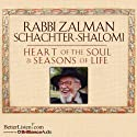 Heart of the Soul & Seasons of Life  by Zalman Schachter-Shalomi Narrated by Zalman Schachter-Shalomi