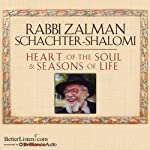 Heart of the Soul & Seasons of Life | Zalman Schachter-Shalomi