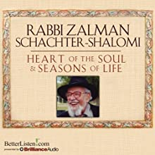 Heart of the Soul & Seasons of Life Speech by Zalman Schachter-Shalomi Narrated by Zalman Schachter-Shalomi