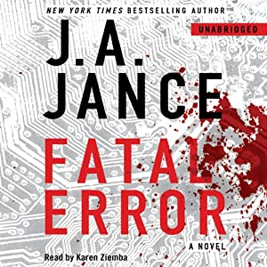 Fatal Error: A Novel | [J. A. Jance]
