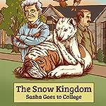 Sasha Goes to College: The Snow Kingdom, Book 2 | D. L. Fox