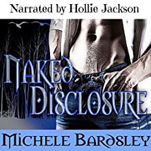 Naked Disclosure: Broken Heart, Book 11 (       UNABRIDGED) by Michele Bardsley Narrated by Hollie Jackson