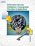 Information Security Intelligence: Cryptographic Principles & Applications (Book Only)