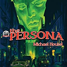 The Persona: Enter - the Persona, Book 1 Audiobook by Michael F. Housel Narrated by Mark Barnard