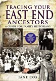 TRACING YOUR EAST END ANCESTORS: A Guide for Family Historians (Family History) (1848841604) by Cox, Jane