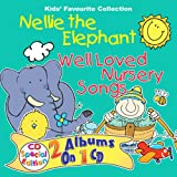 Nellie the Elephant (Well Loved Childrens Nursery Songs & Rhymes) (Well Loved Songs & Rhymes)