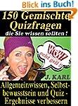 150 gemischte Quizfragen - Allgemeinw...