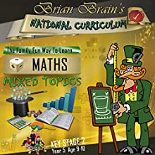 Brian Brain's National Curriculum KS2 Y5 Maths Mixed Topics (       UNABRIDGED) by Russell Webster Narrated by Brian Brain